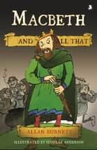 Macbeth And All That ebook by Allan Burnett,Scoular Anderson