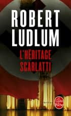 L'Héritage Scarlatti ebook by Robert Ludlum