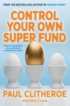 Control Your Own Super Fund ebook by Paul Clitheroe