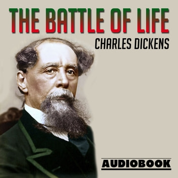 The Battle of Life audiobook by Charles Dickens