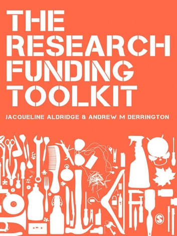 The Research Funding Toolkit - How to Plan and Write Successful Grant Applications ebook by Jacqueline Aldridge,Professor Andrew M Derrington