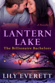 Lantern Lake - The Billionaires of Sanctuary Island 6 ebook by Lily Everett