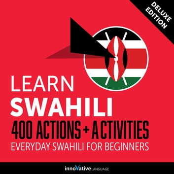 Learn Swahili 400 Actions Activities Everyday Swahili For Beginners Deluxe Edition