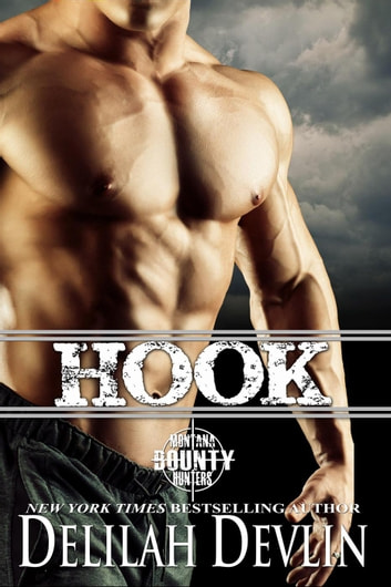 Hook - Montana Bounty Hunters, #5 ebook by Delilah Devlin