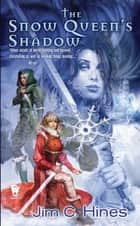 The Snow Queen's Shadow ebook by Jim C. Hines