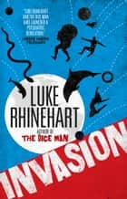 Invasion ebook by Luke Rhinehart