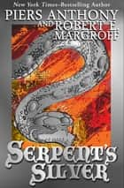 Serpent's Silver ebook by Piers Anthony, Robert E. Margroff