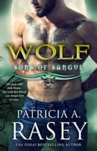 Wolf ebook by Patricia A. Rasey