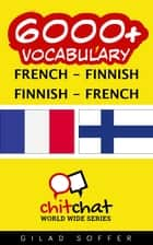 6000+ Vocabulary French - Finnish ebook by Gilad Soffer