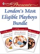 London's Most Eligible Playboys Bundle ebook by Sharon Kendrick
