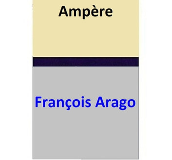 Ampère ebook by François Arago