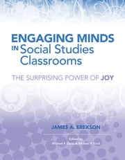 Engaging Minds in Social Studies Classrooms - The Surprising Power of Joy ebook by James A. Erekson,Michael F. Opitz,Michael P. Ford