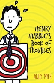 Henry Hubble's Book of Troubles ebook by Andy Myer