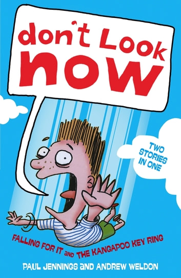 Don't Look Now: Falling For it and The Kangapoo Keyring ebook by Paul Jennings,Andrew Weldon