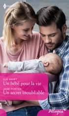 Un bébé pour la vie - Un secret inoubliable ebook by Sue Swift, Jane Porter
