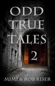 Odd True Tales, Volume 2 ebook by Mimi Riser
