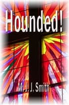 Hounded! A Reluctant Spiritual Journey ebook by Michael Smith