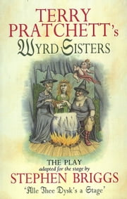 Wyrd Sisters - Playtext ebook by Terry Pratchett,Stephen Briggs
