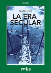 La era secular - Tomo II ebook by Charles Taylor