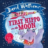 The First Hippo on the Moon (Read aloud by David Walliams) ebook by David Walliams