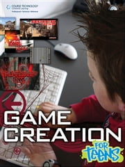 Game Creation for Teens ebook by Jason Darby