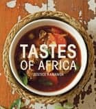 Tastes of Africa ebook by Justice Kamanga
