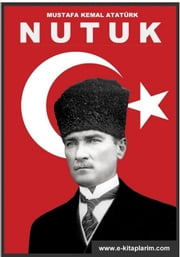 Nutuk (Turkish Edition) (Türkçe) ebook by Mustafa Kemal Ataturk