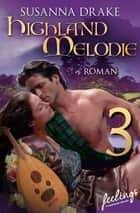 Highland-Melodie 3 - Serial Teil 3 ebook by Susanna Drake