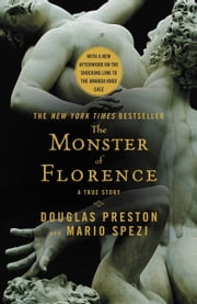 The Monster of Florence ebook by Douglas Preston,Mario Spezi