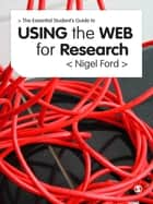 The Essential Guide to Using the Web for Research ebook by Nigel Ford