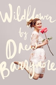 Wildflower ebook by Drew Barrymore