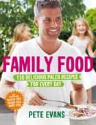 Family Food ebook by Pete Evans