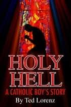 Holy Hell ebook by Ted Lorenz