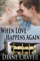 When Love Happens Again ebook by Diane Craver