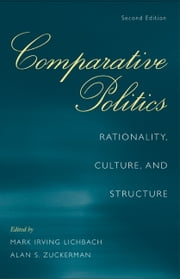 Comparative Politics - Rationality, Culture, and Structure ebook by Mark Irving Lichbach,Alan S. Zuckerman