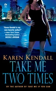 Take Me Two Times ebook by Karen Kendall