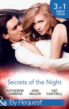 Secrets Of The Night: A Case of Kiss and Tell (Matchmakers, Inc., Book 2) / A Scandal So Sweet / The Things She Says (Mills & Boon By Request) ebook by Katherine Garbera, Ann Major, Kat Cantrell