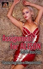 Assignment for Alison ebook by Jennifer Jane Pope