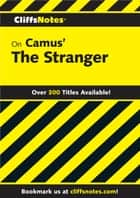 CliffsNotes on Camus' The Stranger ebook by Gary K Carey