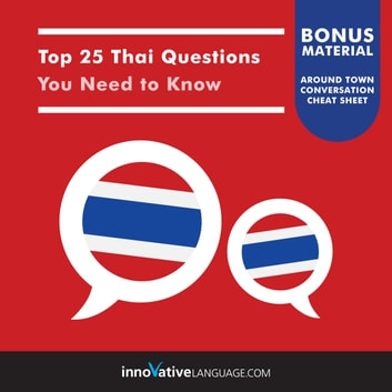 Top 25 Thai Questions You Need to Know audiobook by Innovative Language Learning,LLC