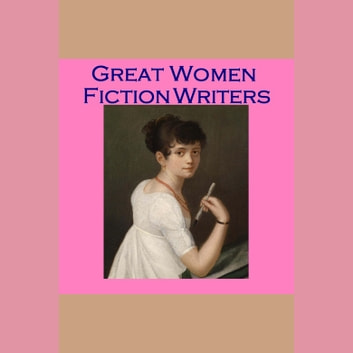 Great Women Fiction Writers audiobook by Edith Nesbit,Katherine Mansfield,George Eliot