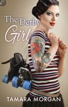 The Derby Girl ebook by Tamara Morgan