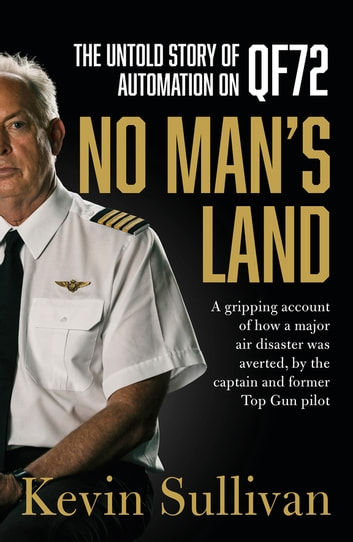 No Man's Land - the untold story of automation and QF72 ebook by Kevin Sullivan