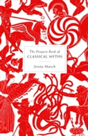 The Penguin Book of Classical Myths ebook by Jenny March