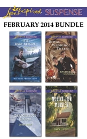 Love Inspired Suspense February 2014 Bundle - The Baby Rescue\Treacherous Slopes\Royal Wedding Threat\Motive for Murder ebook by Margaret Daley,Terri Reed,Rachelle McCalla,Carol J. Post