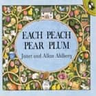 Each Peach Pear Plum audiobook by Allan Ahlberg