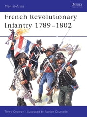 French Revolutionary Infantry 1789?1802 ebook by Terry Crowdy,Patrice Courcelle