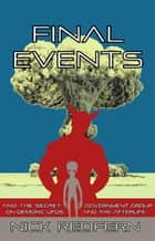 Final Events and the Secret Government Group on Demonic UFOs and the Afterlife ebook by Nick Redfern
