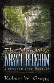 The Man Who Wasn't Beckham ebook by Robert W. Gregg