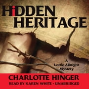 Hidden Heritage - A Lottie Albright Mystery audiobook by Charlotte Hinger, Poisoned Pen Press